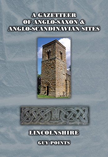 A Gazetteer of Anglo-Saxon and Anglo-Scandinavian Sites Lincolnshire