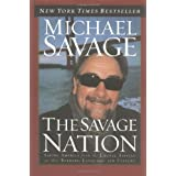 The Savage Nation: Saving America from the Liberal Assault on Our Borders, Language and Culture ~ Michael Savage