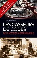 Les Casseurs de codes de la seconde Guerre Mondiale : Bletchley Park 1939-1945, la vie secr�te de ces h�ros ordinaires (IX.HORS COLLECT)