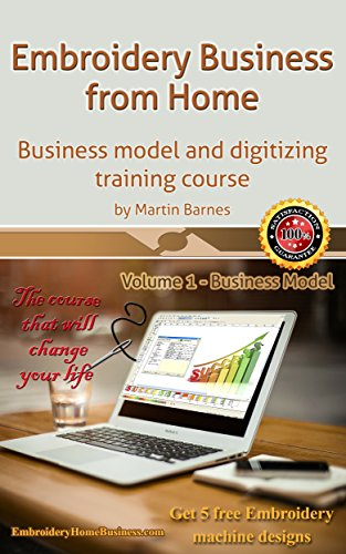 Embroidery Business from Home: Business model and digitizing training course (Volume 1) (English Edition)