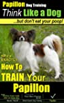 Papillon Training | Think Like a Dog,...