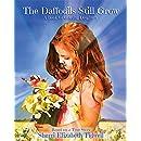 The Daffodils Still Grow
