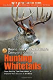 Boone and Crockett Clubs Complete Guide to Hunting Whitetails: Deer Hunting Tips Guaranteed to Improve Your Success in the Field