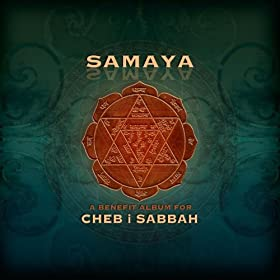 Samaya: A Benefit Album for Cheb I Sabbah