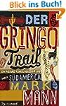 Der Gringo Trail: Ein absurd komische...