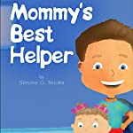 Mommy's Best Helper | Simone O. Nooks