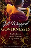 Gift-Wrapped Governesses: Christmas at Blackhaven Castle / Governess to Christmas Bride / Duchess by Christmas (Mills & Boon Special Releases)