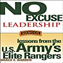 No Excuse Leadership: Lessons from the U.S. Army's Elite Rangers Audiobook by Brace E. Barber Narrated by  uncredited