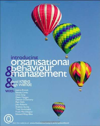 Introducing Organizational Behaviour and Management, by David Knights, Hugh Willmott