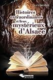 echange, troc Guy Trendel - Histoires extraordinaires et lieux mystérieux d'Alsace