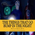 The THINGs That Go Bump in the Night | Michael Bruner