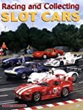 Racing and Collecting Slot Cars (0760310246) by Schleicher, Robert