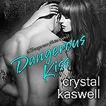 Dangerous Kiss: Dangerous Noise, Book 1 | Crystal Kaswell