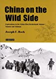img - for China on the Wild Side: Explorations in the China-Tibet Borderlands. Volume 1: Yunnan and Sichuan book / textbook / text book