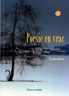 Poésie en vrac, Loisolire
