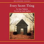 Every Secret Thing | Ann Tatlock