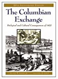 The Columbian Exchange: Biological and Cultural Consequences of 1492, 30th Anniversary Edition (0275980928) by Alfred W. Crosby Jr.