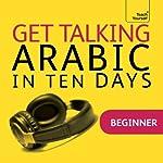 Get Talking Arabic in Ten Days | Jane Wightwick,Mahmoud Gaafar