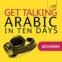 Get Talking Arabic in Ten Days  by Jane Wightwick, Mahmoud Gaafar Narrated by  Teach Yourself Languages