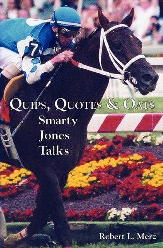 Quips, Quotes & Oats: Smarty Jones Talks