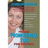 Premium Promotional Tips for Writers ~ Jo-Anne Vandermeulen