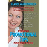 Premium Promotional Tips for Writersby Jo-Anne Vandermeulen