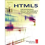 HTML5: Designing Rich Internet Applicationsby Matthew David