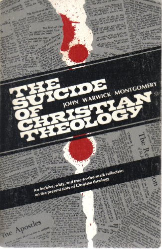 Suicide for Christian Theology, John Warwick Montgomery