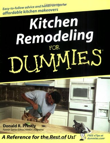 Kitchen Remodeling For Dummies - For Dummies - JW-0764525530 - ISBN: 0764525530 - ISBN-13: 9780764525537