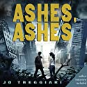 Ashes, Ashes (       UNABRIDGED) by Jo Treggiari Narrated by Cassandra Campbell