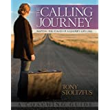 The Calling Journey: Mapping the Stages of a Leader's Life Call - A Coaching Guide ~ Tony Stoltzfus