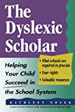 img - for The Dyslexic Scholar: Helping Your Child Achieve Academic Success book / textbook / text book