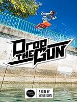 Drop the Gun: Shredtown [HD]