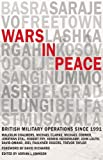 img - for Wars in Peace: British Military Operations since 1991 book / textbook / text book