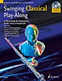 img - for SWINGING CLASSICAL PLAY-ALONG FOR FLUTE BOOK/CD (Schott Master Play-Along) book / textbook / text book