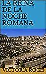 LA REINA DE LA NOCHE ROMANA