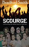img - for Scourge: Confronting the Global Issue of Addiction book / textbook / text book