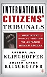 img - for International Citizens' Tribunals: Mobilizing Public Opinion to Advance Human Rights by Klinghoffer, Arthur Jay, Klinghoffer, Judith Apter (2002) Hardcover book / textbook / text book
