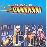 Whales and Dolphins: The Very Best of Terrorvision