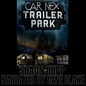 Car Nex: Trailer Park: The Car Nex Story Series, Book 4 | Shaun Hupp