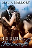 His Desire Her Surrender (Dominating Billionaires Erotic Romance #2) (Dominating BDSM Billionaires)