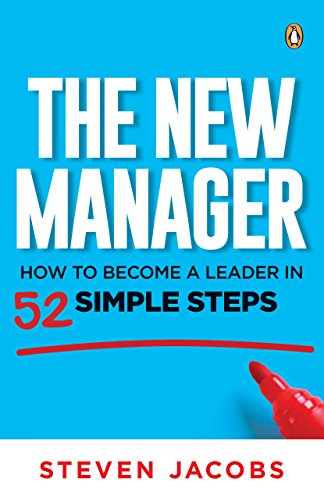 The New Manager: How to become a leader in 52 simple steps PDF Download Free