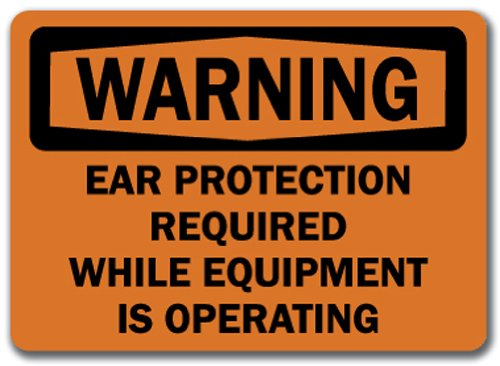 """Warning Sign - Ear Protection Required While Equipment Is Operating - 10"""" X 14"""" Osha Safety Sign"""