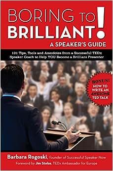 Boring To Brilliant! A Speaker's Guide