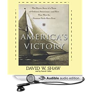 America's Victory - How a Team of Ordinary Americans Won the Greatest Yacht Race Ever  - David W. Shaw