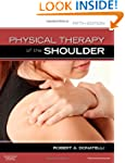 Physical Therapy of the Shoulder, 5e...
