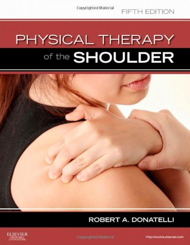Physical Therapy of the Shoulder, 5e (Clinics in Physical Therapy)