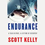 Endurance: My Year in Space | Scott Kelly