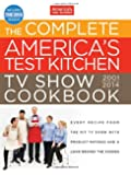 The Complete America's Test Kitchen TV Show Cookbook 2001-2014