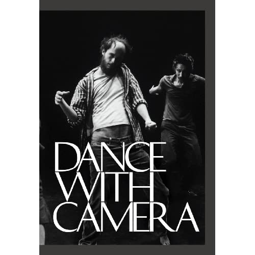 Dance with Camera Edwin Denby, Shirley Clarke and Jenelle Porter